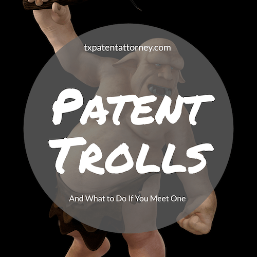 patent trolls and what to do if you meet one