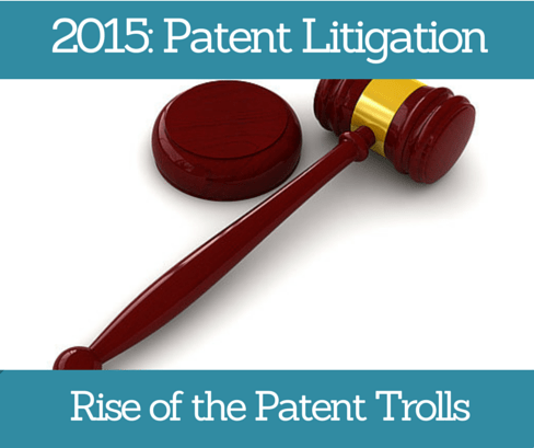 2015: Rise of the Patent Troll