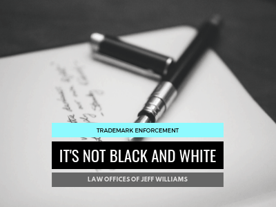 Trademark Enforcement: It's Not Black and White