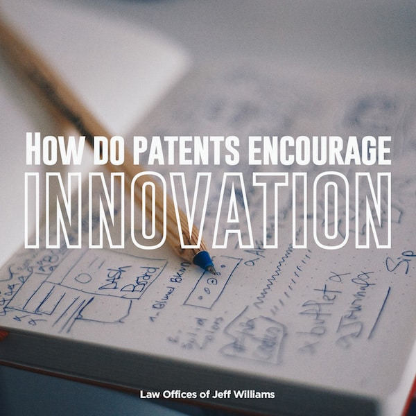How Do Patents Encourage Innovation