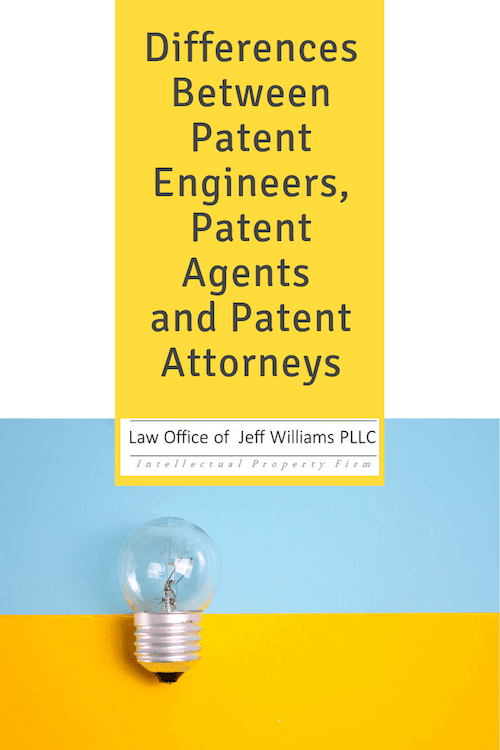 Differences Between Patent Engineers, Patent Agents and Patent Attorneys