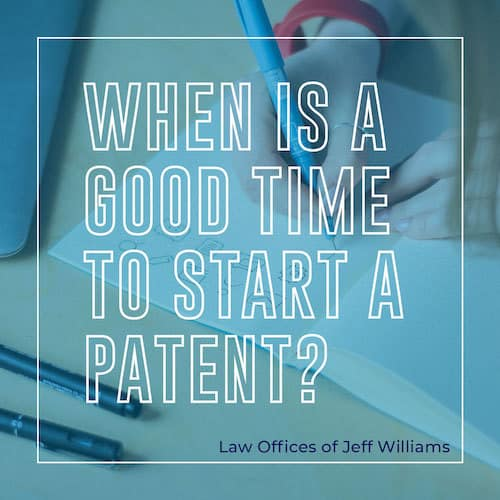When is a Good Time to Start a Patent?