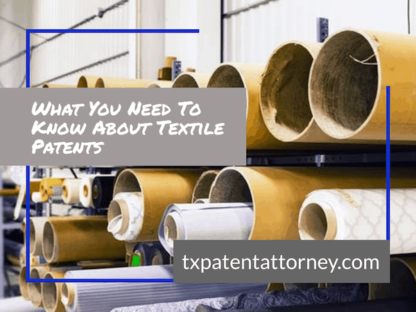 What You Need To Know About Textile Patents